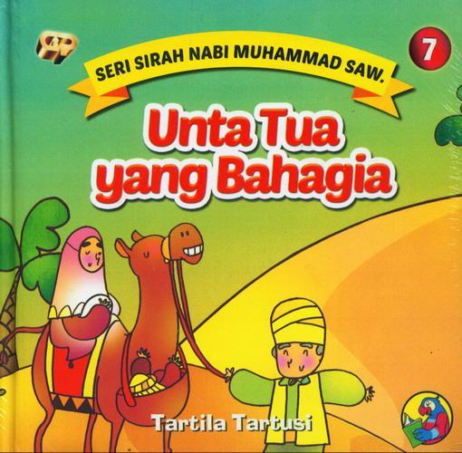 Cover Buku Seri Sirah Nabi Muhammad Saw. 7 : Unta Tua yang Bahagia
