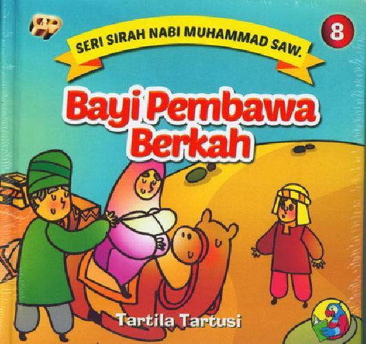 Cover Buku Seri Sirah Nabi Muhammad Saw. 8 : Bayi Pembawa Berkah