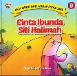 Seri Sirah Nabi Muhammad Saw. 9 : Cinta Ibunda Siti Halimah