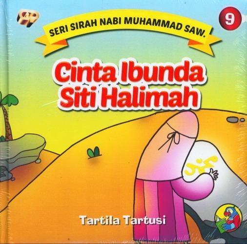 Cover Buku Seri Sirah Nabi Muhammad Saw. 9 : Cinta Ibunda Siti Halimah