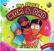 My Super Mom and Dad (Seri Bilingual)