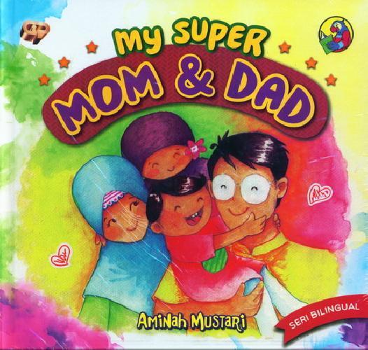 Cover Buku My Super Mom and Dad (Seri Bilingual)