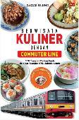 Wisata Kuliner dengan Commuter Line : 110 Tempat Makan Enak Sekitar Stasiun KRL Jabodetabek
