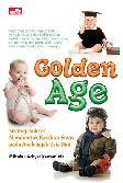 Golden Age : Strategi Sukses Membentuk Karakter Emas Pada Anak Sejak Usia Dini