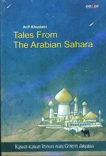 Cover Buku Tales From The Arabian Sahara: Kisah-kisah Indah dari Gurun Arabia