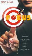 Fokus : Meraih Kesuksesan Melalui Hdup yang Fokus