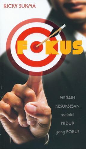 Cover Buku Fokus : Meraih Kesuksesan Melalui Hdup yang Fokus