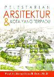 Pelestarian Arsitektur dan Kota Yang Terpadu