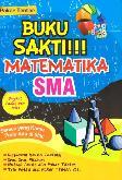 Buku Sakti Matematika SMA (Pakar Tentor)