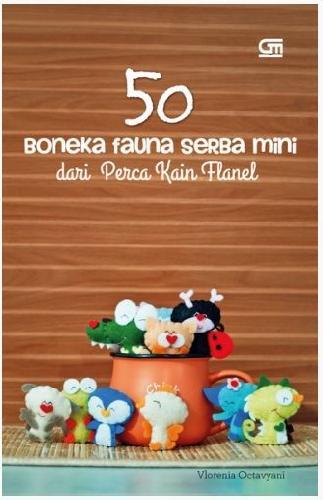 Cover Buku 50 Boneka Fauna Serba Mini dari Perca Kain Flanel