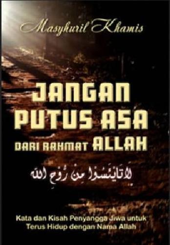 Cover Buku Jangan Putus Asa Dari Rahmat Allah