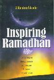 Inspiring Ramadhan : Renungan Pencerahan Di Bulan Penuh Kemuliaan