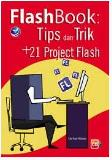 FlashBook : Tips Dan Trik + 21 Project Flash + CD