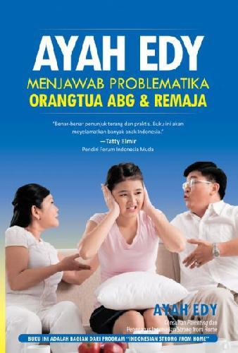Cover Buku Ayah Edy Menjawab Problematika Orangtua Abg