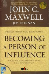 Becoming A Person of Influence - Menjadi Pribadi yang Bepengaruh