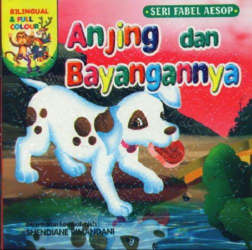 Buku Anjing Dan Bayangannya (bilingual Full Colour) | Bukukita