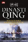 Dinasti Qing : Sejarah Para Kaisar Berkuncir