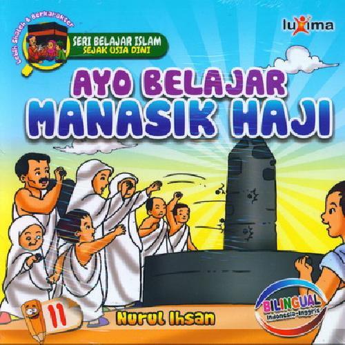 Cover Buku Seri Belajar Islam Sejak Usia Dini 11 : Ayo Belajar Manasik Haji