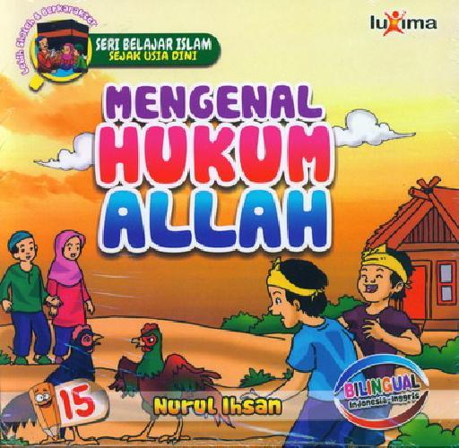 Cover Buku Seri Belajar Islam Sejak Usia Dini 15 : Mengenal Hukum ALLAH