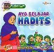 Seri Belajar Islam Sejak Usia Dini 14 : Ayo Belajar Hadits