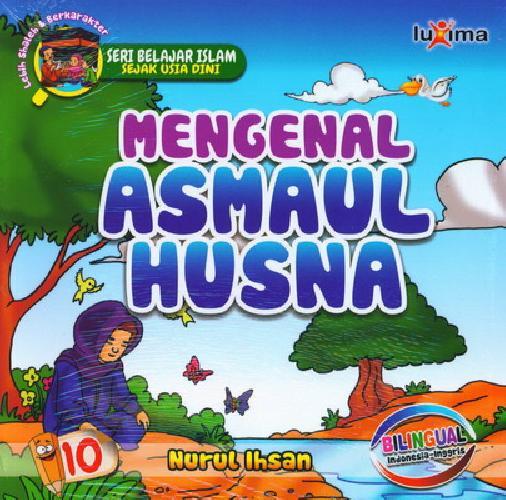 Cover Buku Seri Belajar Islam Sejak Usia Dini 10 : Mengenal Asmaul Husna