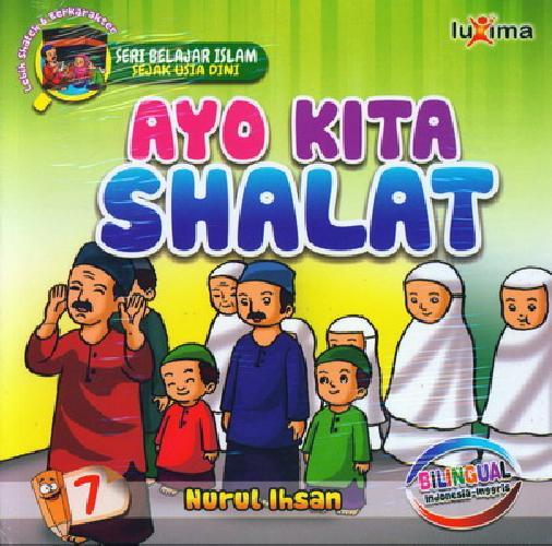 Cover Buku Seri Belajar Islam Sejak Usia Dini 7 : Ayo Kita Shalat