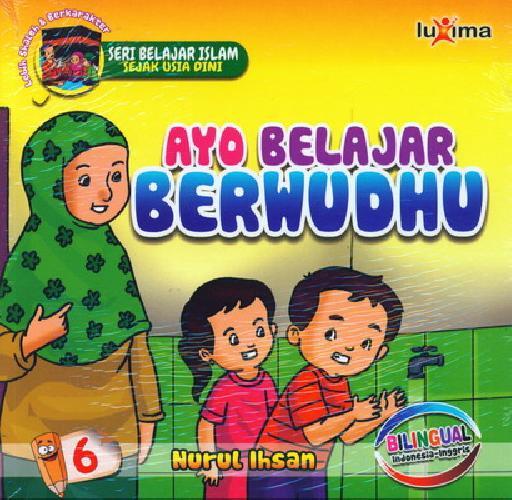 Cover Buku Seri Belajar Islam Sejak Usia Dini 6 : Ayo belajar Berwudhu