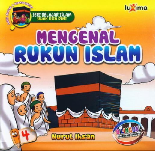Cover Buku Seri Belajar Islam Sejak Usia Dini 4 : Mengenal Rukun Islam