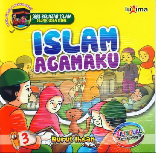 Cover Buku Seri Belajar Islam Sejak Usia Dini 3 : Islam Agamaku