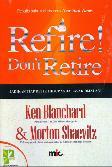 Refire Dont Retire : Jadikan Tiap Detik Hidup Anda Layak Dijalani