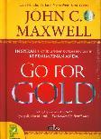 Go For Gold ( Inspirasi Untuk Meningkatkan Pengaruh Kepemimpinan Anda )