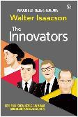 The Innovators : Kisah Para Peretas. Genius. Dan Maniak Yang Melahirkan Revolusi Digital
