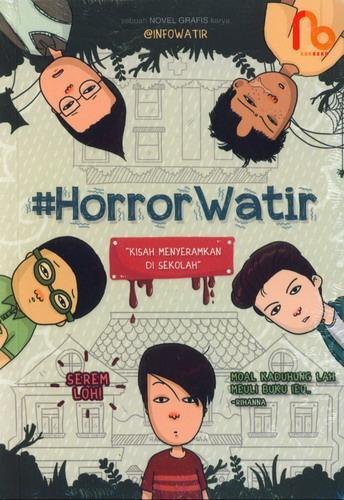 Cover Buku Horror Watir : Kisah Menyeramkan di Sekolah