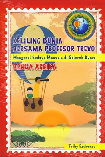 Cover Buku Benua Afrika - Keliling Dunia Bersama Profesor Trevo 2
