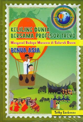 Cover Buku Benua Asia - Keliling Dunia Bersama Profesor Trevo 1