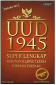 UUD 1945 Super Lengkap Susunan Kabinet Kerja Formasi Terbaru