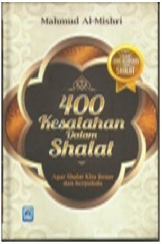 Cover Buku 400 Kesalahan Dalam Shalat Edisi Revisi (Hard Cover)