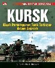 Konflik Bersejarah: Kursk - Kisah Pertempuran Tank Terbesar dalam Sejarah