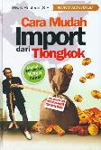 Cara Mudah Import dari Tiongkok (Hard Cover)