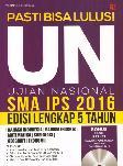 Pasti Bisa Lulus! UN SMA IPS 2016 Edisi Lengkap 5 Tahun
