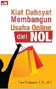 Kiat Dahsyat Membangun Usaha Online dari NOL
