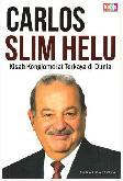 Carlos Slim Helu : Kisah Konglomerat Terkaya Di Dunia