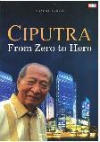 Ciputra From Zero To Hero