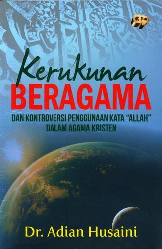 Cover Buku Kerukunan Beragama Dan Kontroversi Penggunaan Kata Allah Dalam Agama Kristen