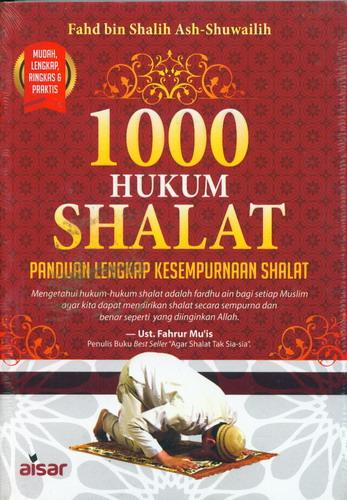 Cover Buku 1000 Hukum Shalat : Panduan Lengkap Kesempurnaan Shalat