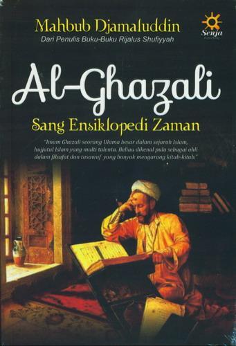 Cover Buku AL-GHAZALI Sang Ensiklopedi Zaman