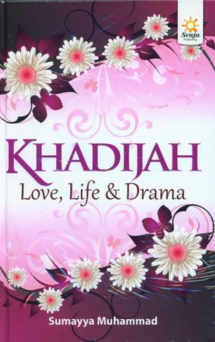 Cover Buku Khadijah Love, Life dan Drama (Hard Cover)