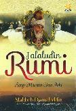 Jalaludin Rumi Sang Maestro Cinta Ilahi