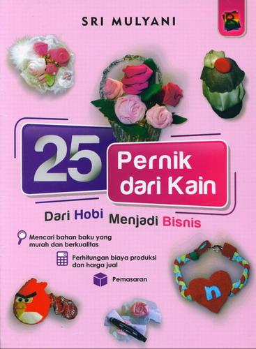 Cover Buku 25 Pernik Dari Kain - Dari Hobi Menjadi Bisnis