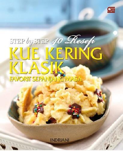 Cover Buku Step by Step 40 Resep Kue Kering Klasik Favorit Sepanjang Masa